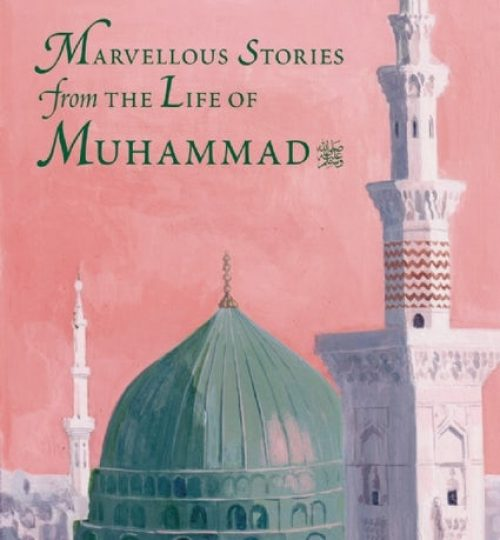 Marvellous Stories from the Life of Prophet Muhammad